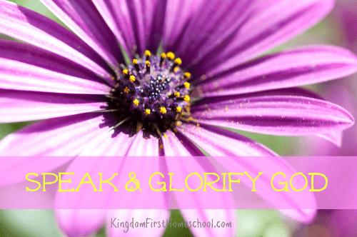 Speak and Glorify God
